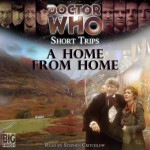 Big Finish Short Trips: A Home from Home